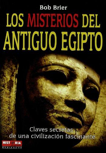 9788479278472: MISTERIOS DEL ANTIGUO EGIPTO, LOS. Las claves secretas de una civilización fascinante