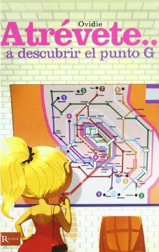 9788479278922: Atrévete. A descubrir el punto g: ¡Todo lo que hay que saber sobre el punto G y la eyaculación femenina!