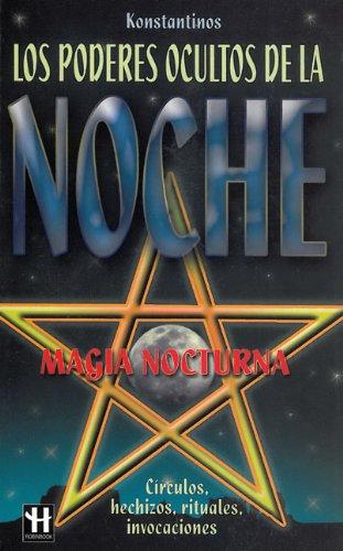 PODERES OCULTOS DE LA NOCHE, LOS. Magia nocturna. (847927901X) by Konstantinos