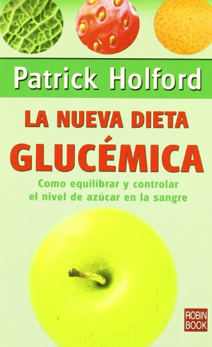 La nueva dieta glucemica/ The Holford Low-GL Diet Made Easy - Holford, Patrick
