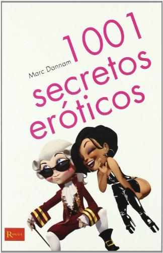 9788479279646: 1001 secretos eróticos: 1001 secretos para sacar a relucir lo mejor de vuestra pasión amorosa