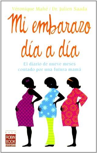 9788479279684: Mi embarazo día a día: El diario de nueve meses contado por una futura mamá (Alternativas)