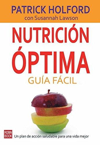 9788479279745: Nutrición óptima: Guía fácil: Un plan de acción saludable para una vida mejor (Spanish Edition)