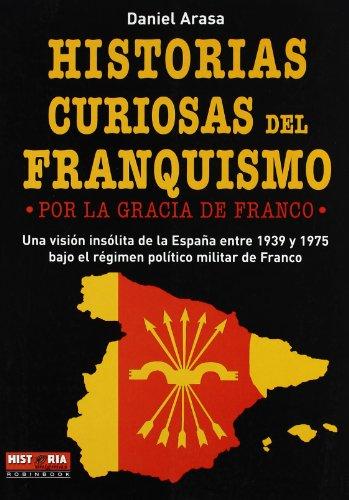 9788479279790: HISTORIAS CURIOSAS DEL FRANQUISMO (Spanish Edition)