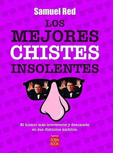 9788479279929: Los mejores chistes insolentes: Recopilación de chistes y ocurrencias transgresoras (Humor (robin Book))