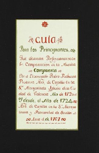 GUIA PARA LOS PRINCIPIANTES QUE DESEAN PERFECCIONARSE EN LA COMPOSICION DE LA MUSICA [FACSIMIL]. ...