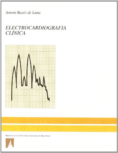 Electrocardiografía clínica (Paperback): A. Bayes de Luna