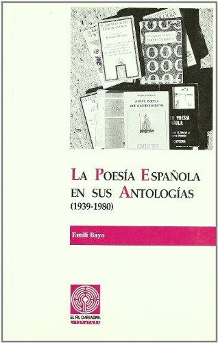 9788479351991: La poesía española en sus antologías, 1939-1980 (Literatura) (Spanish Edition)