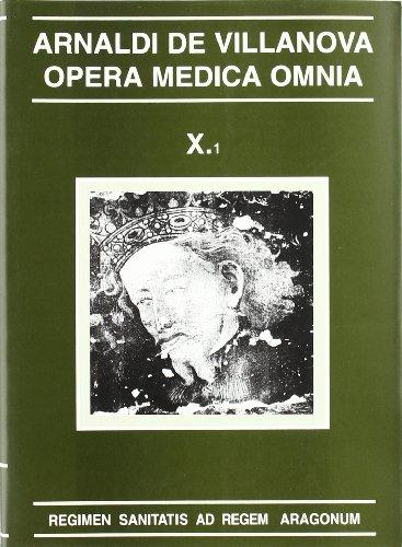 9788479353384: Arnaldi de Villanova Opera Medica Omnia X.1: Regimen Sanitatis ad Regem Aragonum