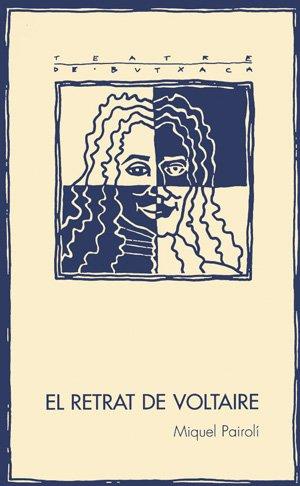 9788479353971: El retrat de Voltaire (Teatre de butxaca)