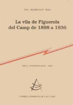 9788479355043: La vila de Figuerola del Camp de 1898 a 1936 (Treballs d'investigació)