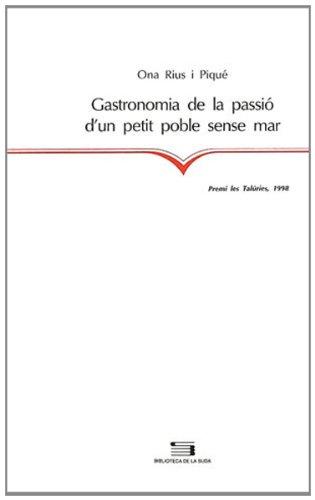 9788479355050: Gastronomia de la passio d'un petit poble sense mar (Biblioteca de la suda)
