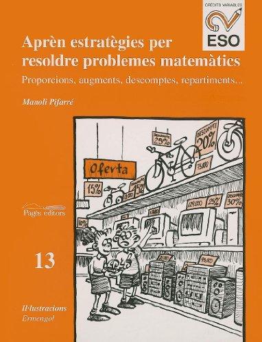 9788479355067: Aprèn estratègies per resoldre problemes matemàtics : proporcions, augments, descomptes, repartiments: Àrea de matemàtiques