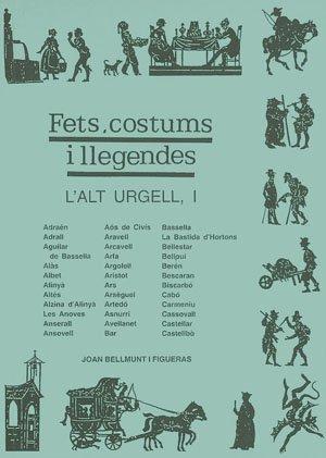 9788479356149: FETS, COSTUMS I LLEGENDES: L´ALT URGELL I (D´ADRA)