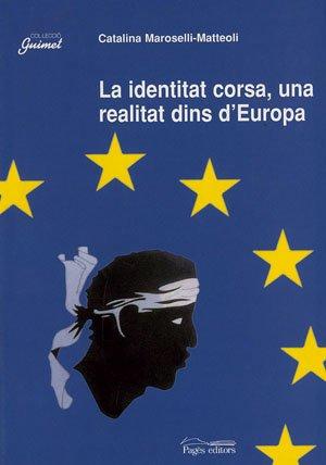La identitat corsa, una realitat dins d'Europa (Guimet, Band 43): n/a