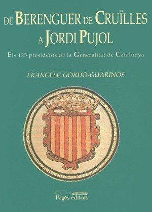 DE BERENGUER DE CRUÏLLES A JORDI PUJOL: FRANCESC GORDO-GUARINOS
