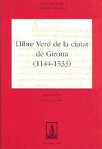LLIBRE VERD DE LA CIUTAT DE GIRONA: GUILLERÉ, CHRISTIAN