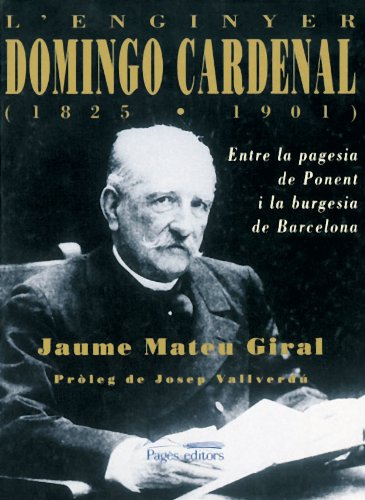 L enginyer Domingo Cardenal (1825-1901) (Hardback)