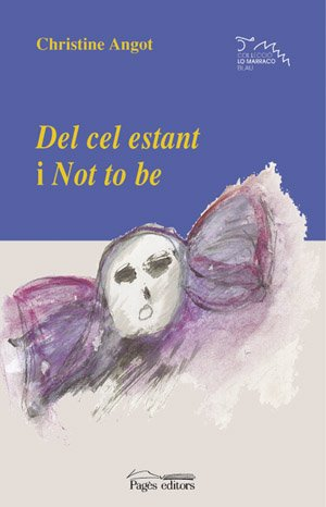 9788479358297: Del cel estant i Not to be (Lo Marraco Blau)