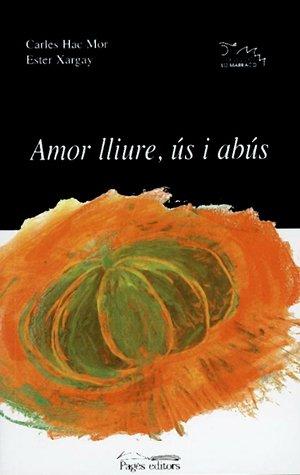 9788479358327: AMOR LLIURE, US I ABUS