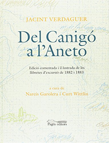 9788479359270: Del Canigo a l'Aneto: Edicio Comentada i l-lustrada de les Llibretes D'excursio de 1882 i 1883