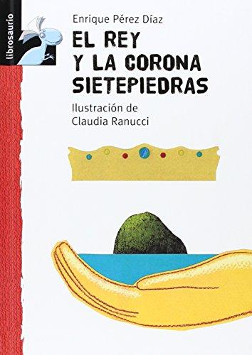 9788479421342: El rey y la corona Sietepiedras (Librosaurio + 6 Años)