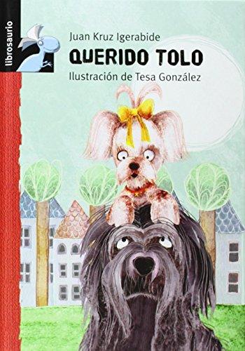 9788479421359: Querido Tolo (Librosaurio) (Spanish Edition)