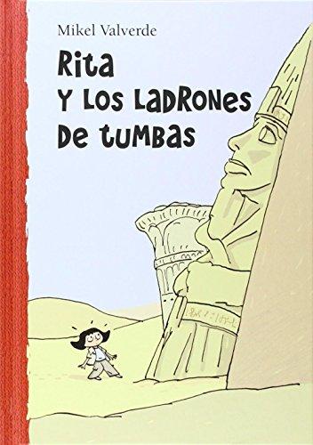 Rita y los ladrones de tumbas (El Mundo de Rita) (Spanish Edition): Mikel Valverde