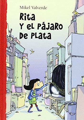9788479422448: Rita y el pájaro de plata (El Mundo de Rita) (Spanish Edition)
