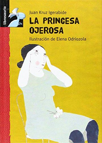 9788479423902: La princesa ojerosa (Librosaurio) (Spanish Edition)