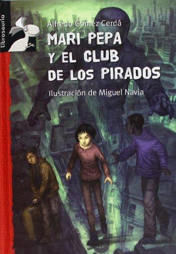 9788479423988: Mari Pepa y el club de los pirados (Librosaurio)
