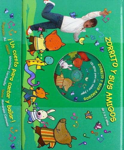9788479425265: Zorrito y sus amigos: Audiocuento para ver, cantar y jugar Un cuento para cantar y bailar! (Spanish Edition)