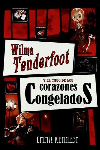 9788479425913: Wilma Tenderfoot y el caso de los corazones congelados (MacMillan Infantil y Juvenil) (Spanish Edition)