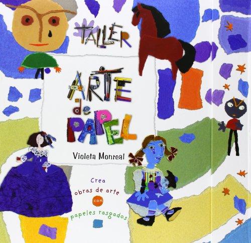 Taller arte de papel: Construye obras de: Violeta Monreal