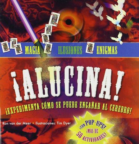 9788479426491: ¡Alucina!: ¡Experimenta cómo se puede engañar al cerebro! (MacMillan Infantil y Juvenil) (Spanish Edition)