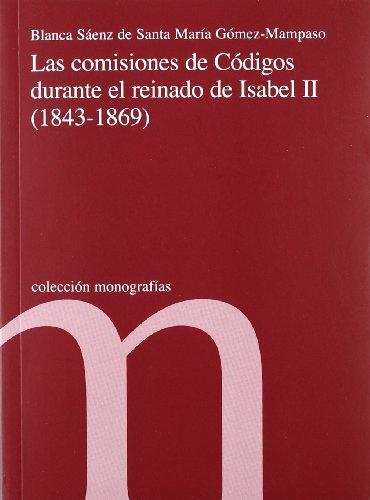 Las Comisiones de Codigos Durante El Reinado de Isabel II (1843-1869: n/a