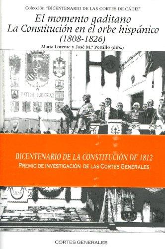 9788479434250: El momento gaditano: la constitucion en el orbe hispanico