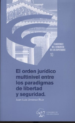 ORDEN JURIDICO MULTINIVEL ENTRE LOS PARADIGMAS DE: JUAN LUIS JIMENEZ