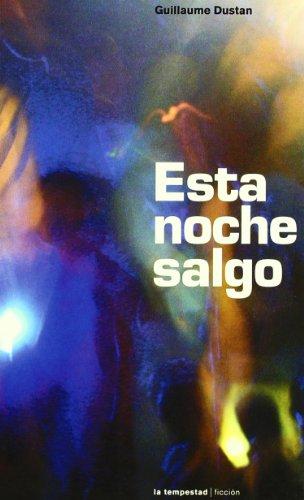 9788479480431: Esta Noche Salgo (Ficción)