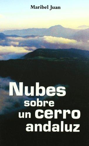 9788479480707: Nubes Sobre Un Cerro Andaluz (Ficción)