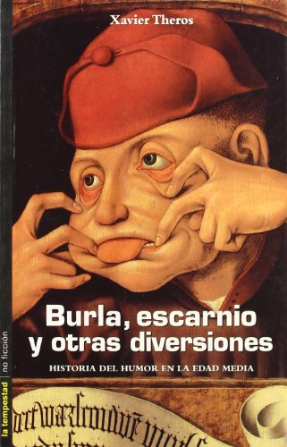 9788479489991: Burla, Escarnio y Otras Diversiones: Historia del Humor En La Edad Media (Tempestad) (Spanish Edition)