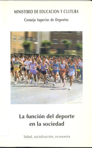 9788479490485: La función del deporte en la sociedad : salud, socialización, economía