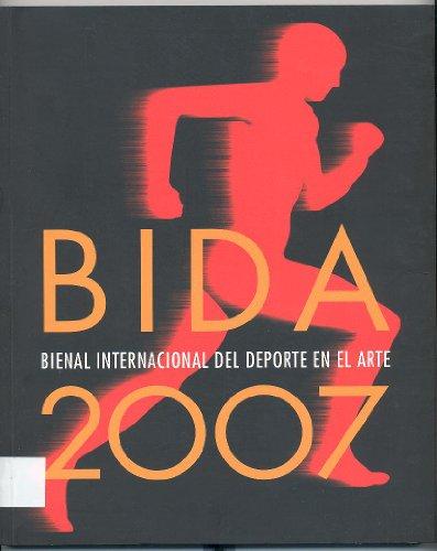 9788479491956: Bida 2007. Catálogo bienal internacional del deporte en el arte