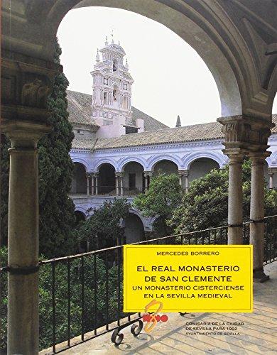9788479520137: El Real Monasterio de San Clemente: Un monasterio cisterciense en la Sevilla medieval (Para la historia de la ciudad) (Spanish Edition)