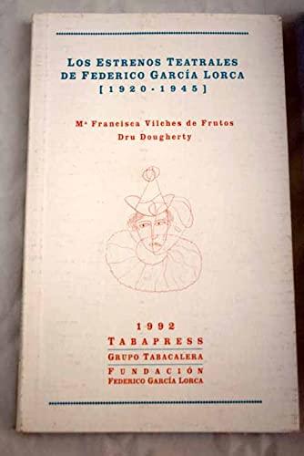 Los estrenos teatrales de Federico Garcia Lorca: 1920-1945 (Spanish Edition): Vilches de Frutos, Ma...