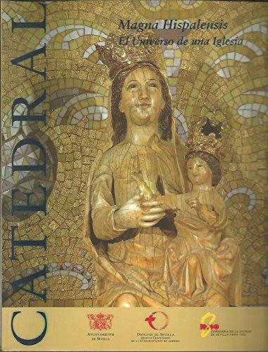 Catedral. Magna Hispalensis. El Universo de una Iglesia.: Seville.