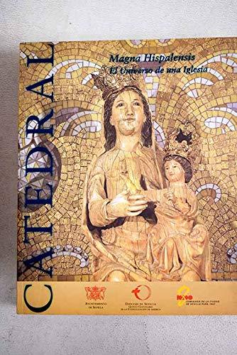 9788479520670: Magna Hispalensis: Catálogo : el universo de una iglesia : exposición organizada por la Comisaría de la Ciudad de Sevilla para 1992 : Santa Iglesia ... mayo-30 de octubre de 1992 (Spanish Edition)