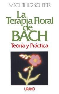 9788479530273: La terapia floral de Bach (Medicinas complementarias)