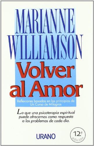 Volver al Amor = Return to Love: Williamson, Marianne