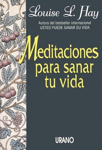 9788479530938: Meditaciones Para Sanar Tu Vida (Spanish Edition)